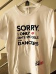 "Man's t-shirt ""Sorry, I only date models and dancers"""